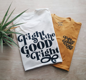 Fight The Good Fight | adult tee