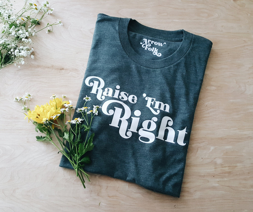 Raise 'em Right | adult tee