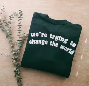Change the World | unisex pullover sweatshirt