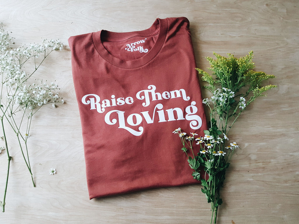 Raise Them Loving | adult tee
