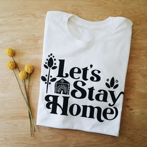 Let's Stay Home | unisex tee