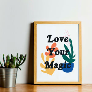 Love Your Magic | Print