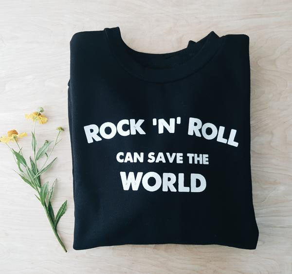 Rock 'N' Roll Can Save the World | unisex pullover sweatshirt