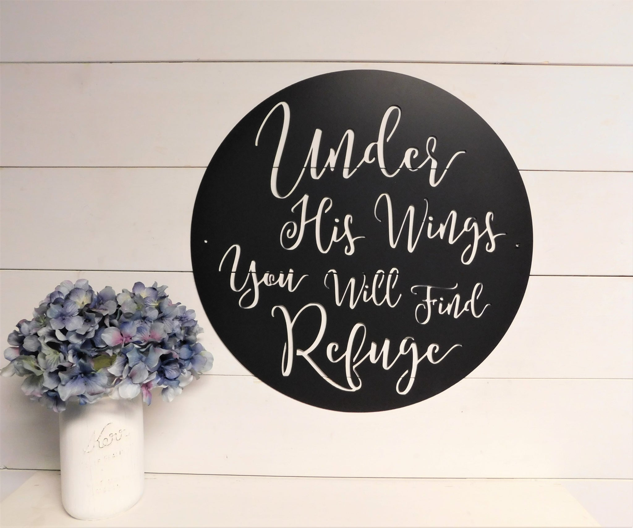 Under His Wings You Will Find Refuge Metal Sign