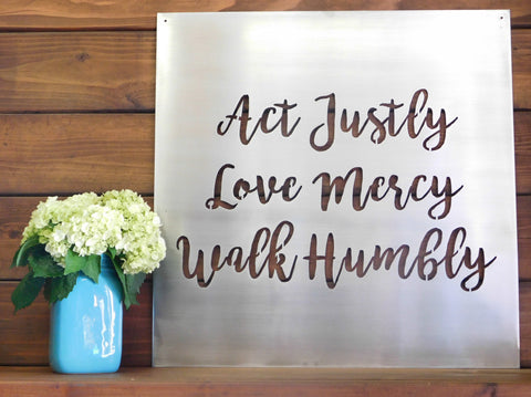 Act Justly Love Mercy Walk Humbly Sign