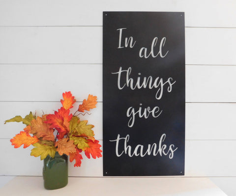 In All Things Give Thanks Metal Sign