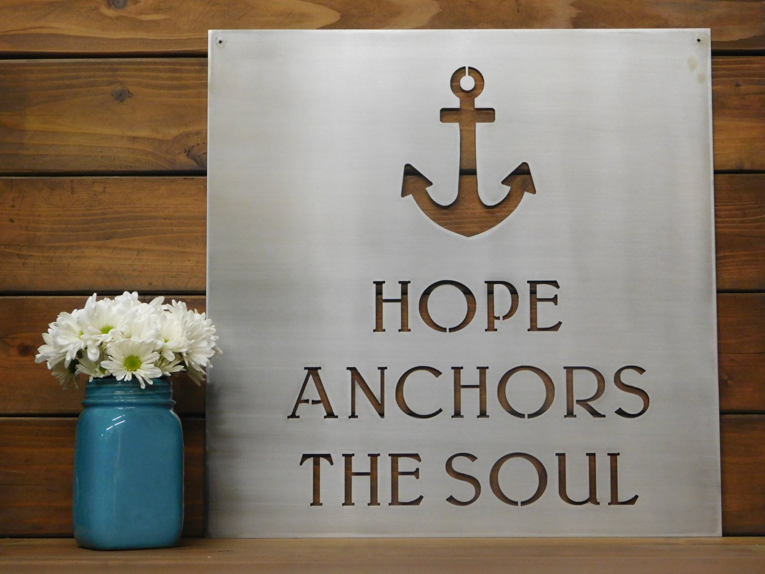 Hope Anchors The Soul Metal Sign
