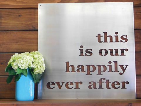 This Is Our Happily Ever After Metal Sign