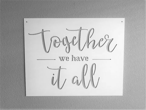 Together we have it all sign Metal Sign