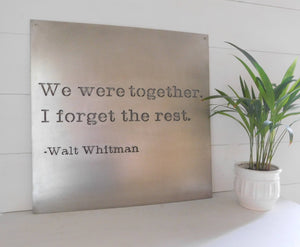 We Were Together I Forget The Rest Metal Sign
