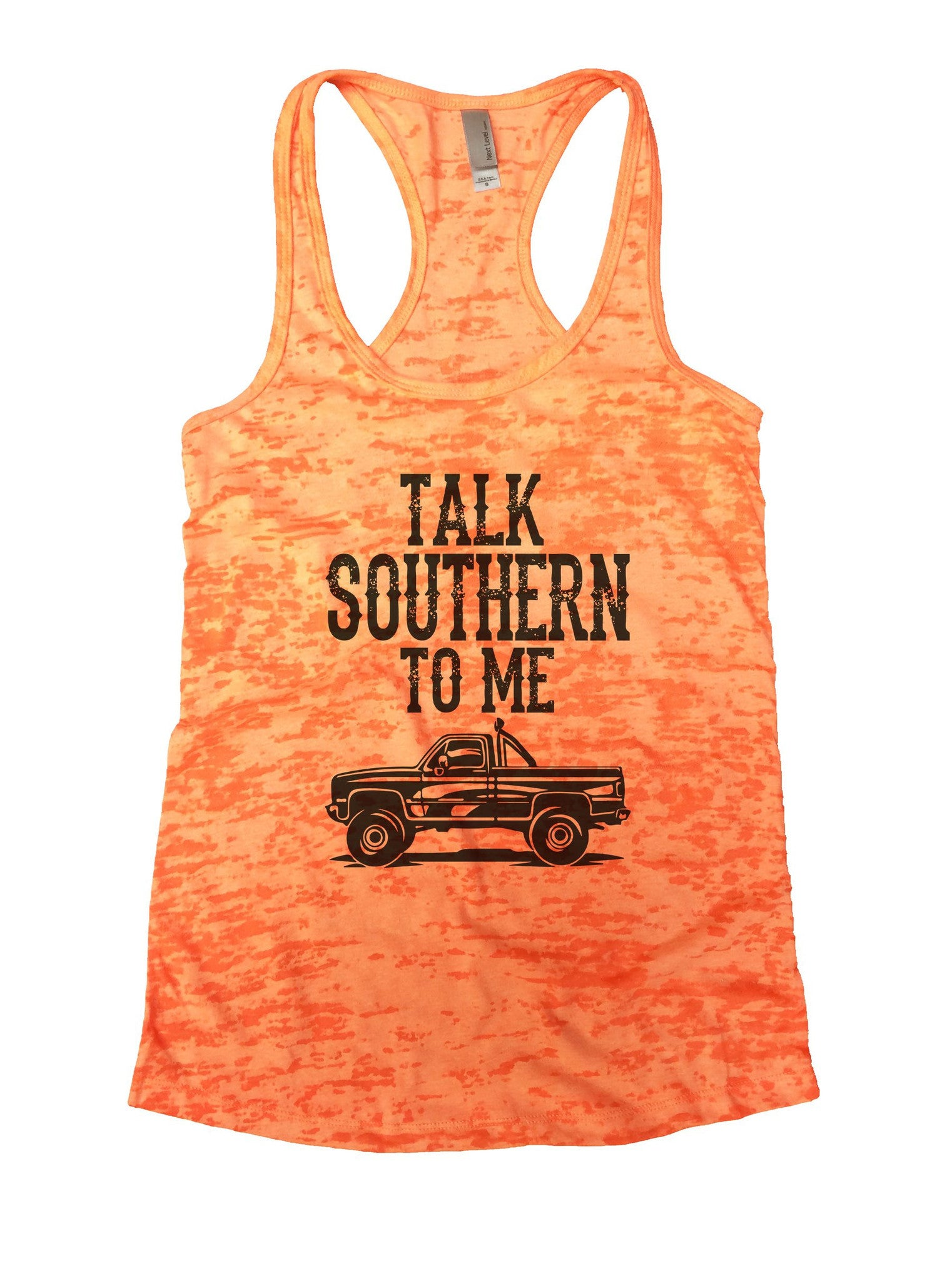 Talk Southern To Me Burnout Tank Top By BurnoutTankTops.com - 1010 - Funny Shirts Tank Tops Burnouts and Triblends  - 3