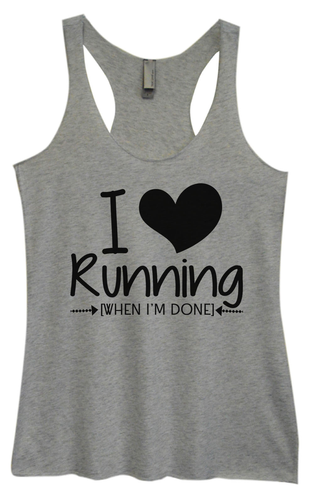 Womens Fashion Triblend Tank Top - I Love Running [When I'm Done] - Tri-1013 - Funny Shirts Tank Tops Burnouts and Triblends  - 2