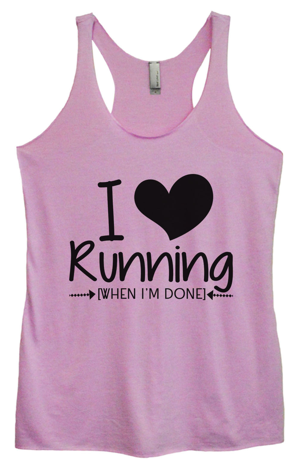 Womens Fashion Triblend Tank Top - I Love Running [When I'm Done] - Tri-1013 - Funny Shirts Tank Tops Burnouts and Triblends  - 4