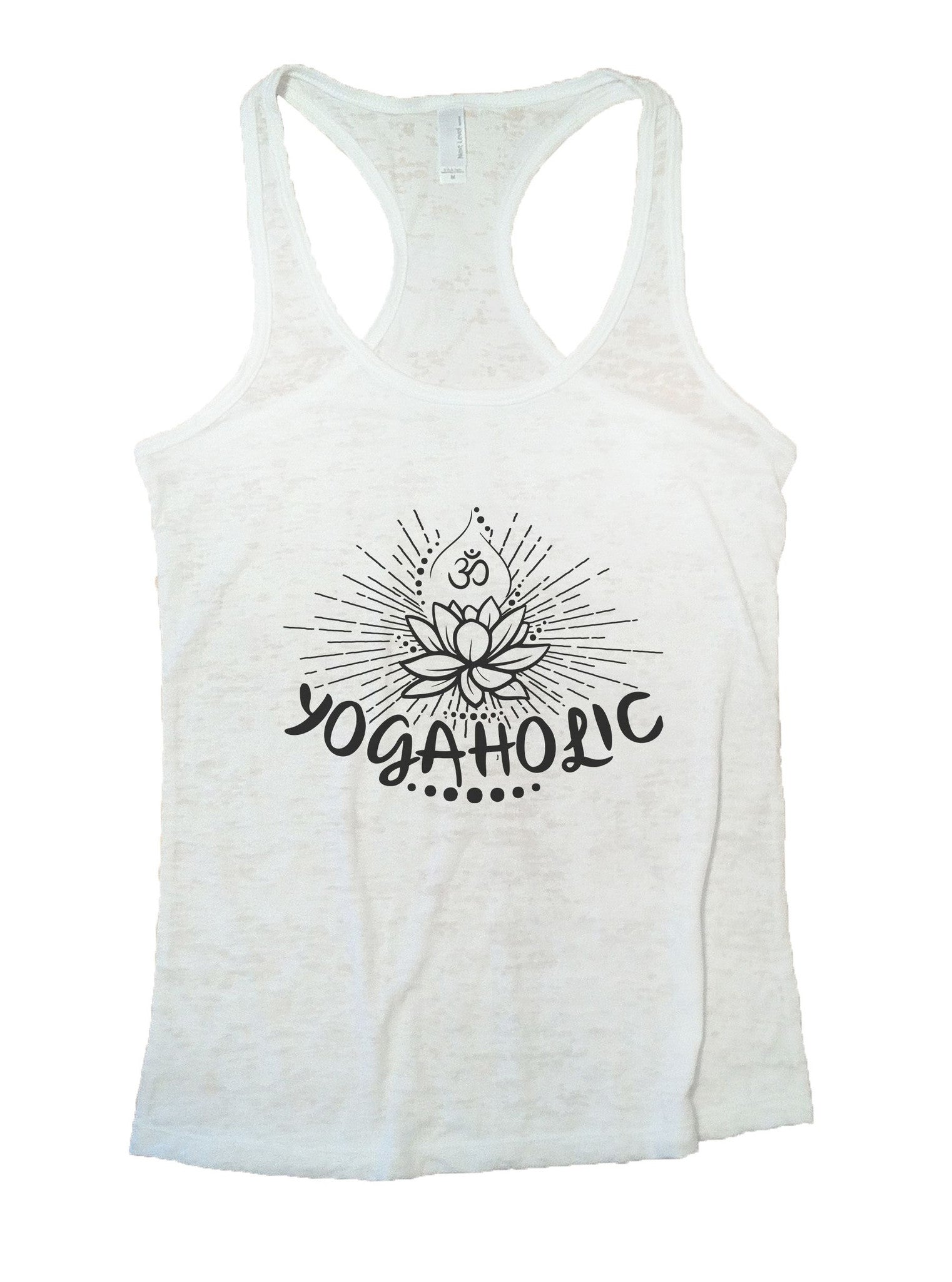 Yogaholic Burnout Tank Top By BurnoutTankTops.com - 1017 - Funny Shirts Tank Tops Burnouts and Triblends  - 6