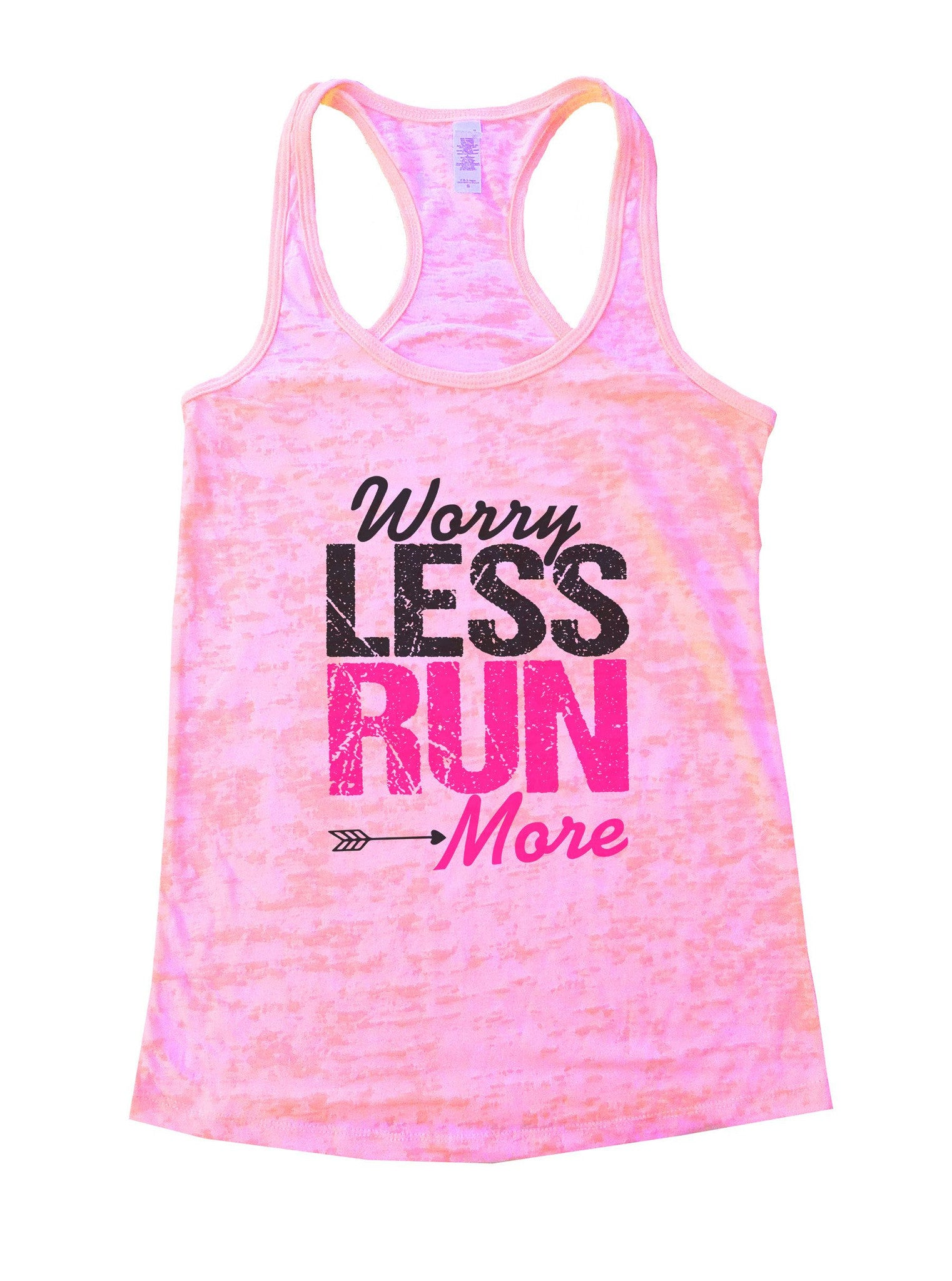 Worry Less Run More Burnout Tank Top By BurnoutTankTops.com - 1019 - Funny Shirts Tank Tops Burnouts and Triblends  - 2