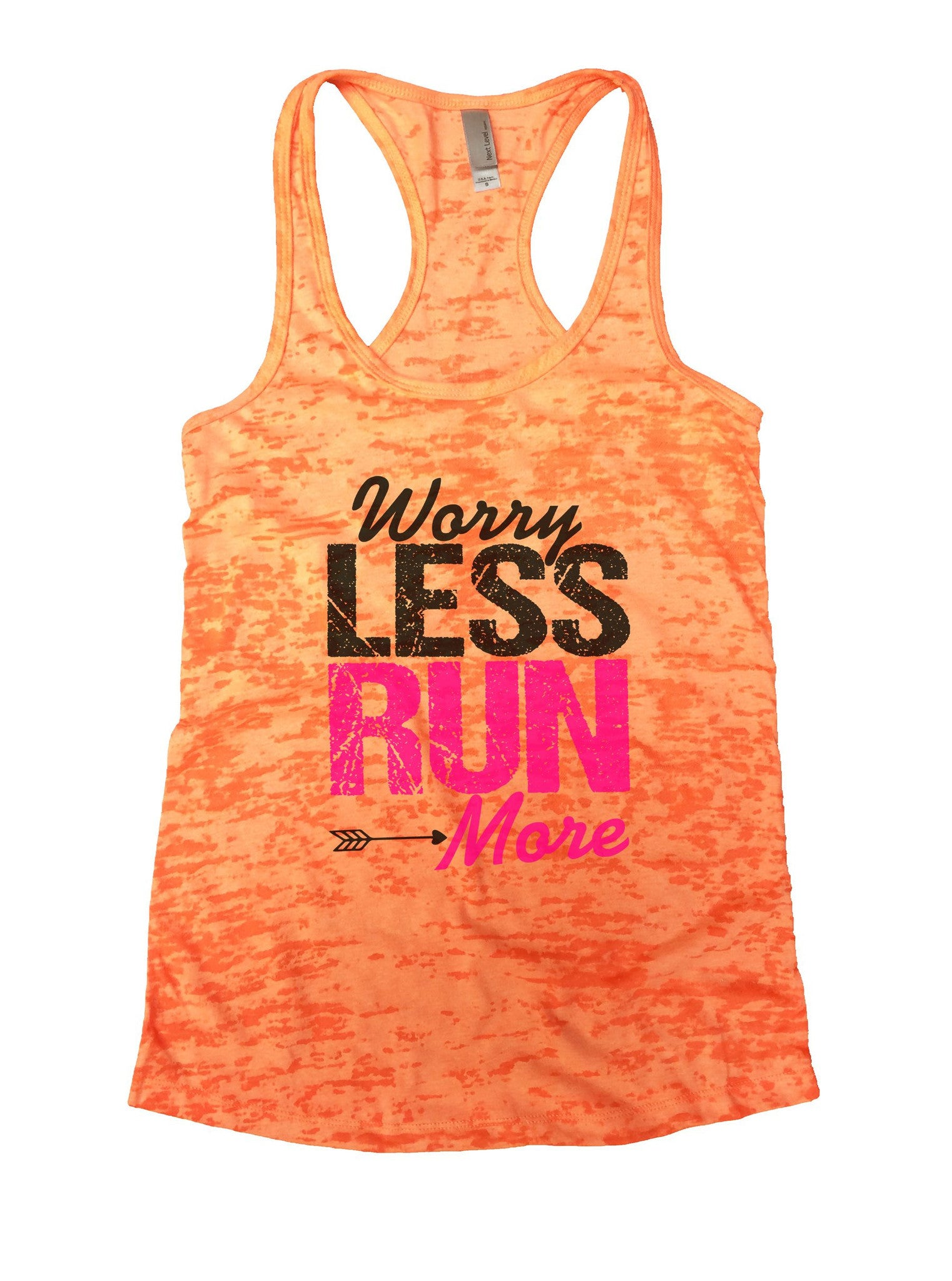 Worry Less Run More Burnout Tank Top By BurnoutTankTops.com - 1019 - Funny Shirts Tank Tops Burnouts and Triblends  - 3