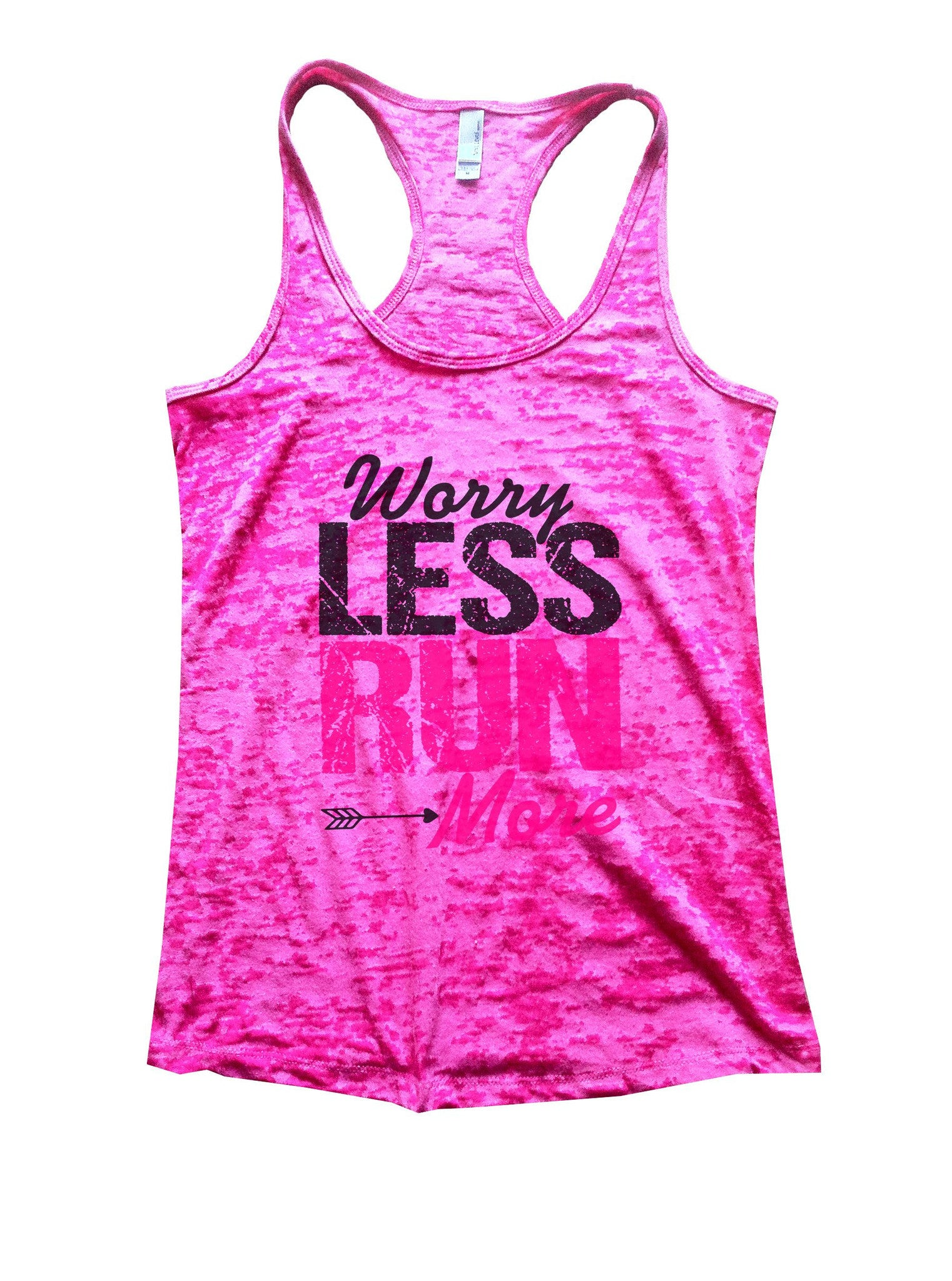 Worry Less Run More Burnout Tank Top By BurnoutTankTops.com - 1019 - Funny Shirts Tank Tops Burnouts and Triblends  - 5