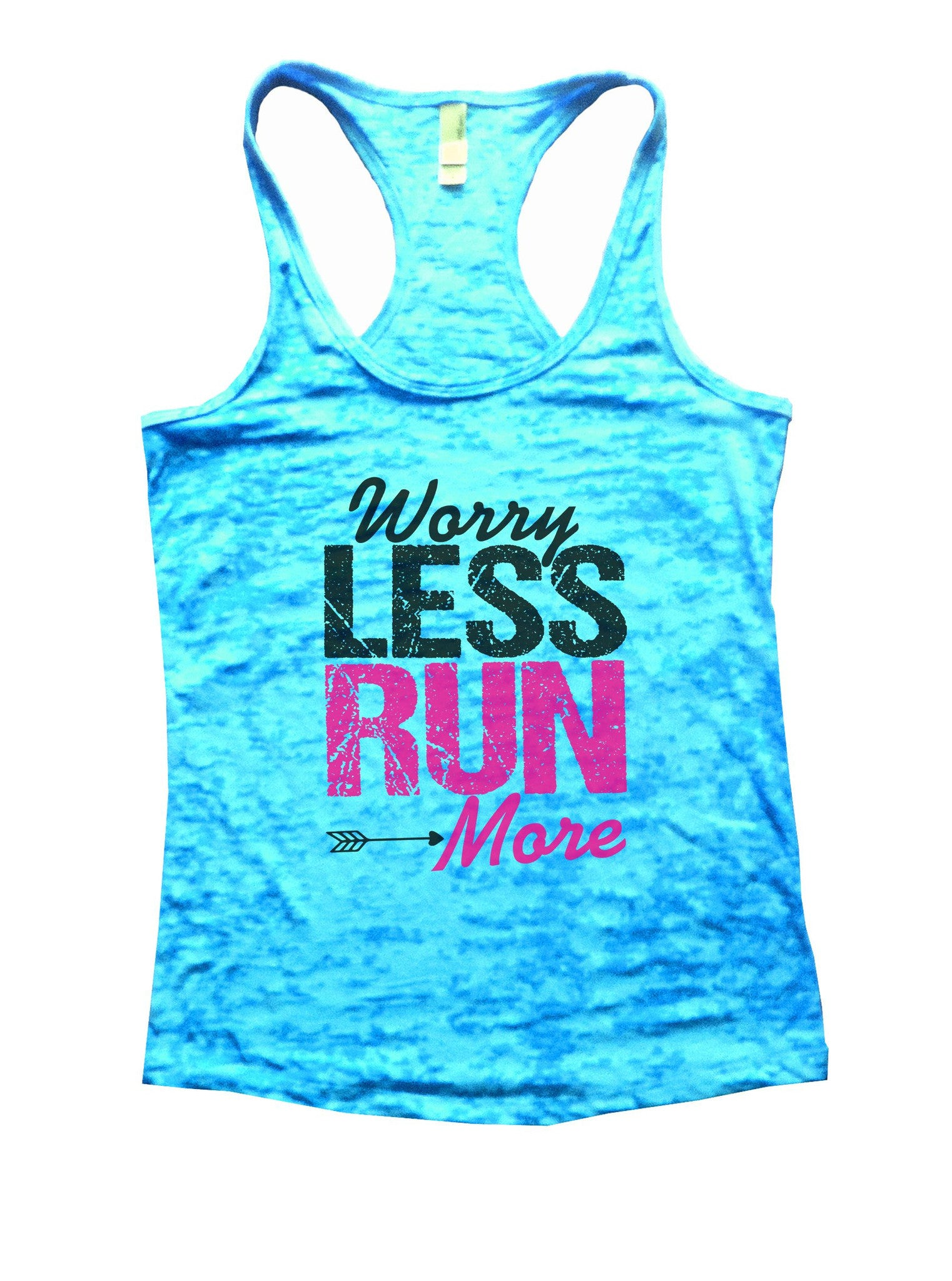 Worry Less Run More Burnout Tank Top By BurnoutTankTops.com - 1019 - Funny Shirts Tank Tops Burnouts and Triblends  - 4