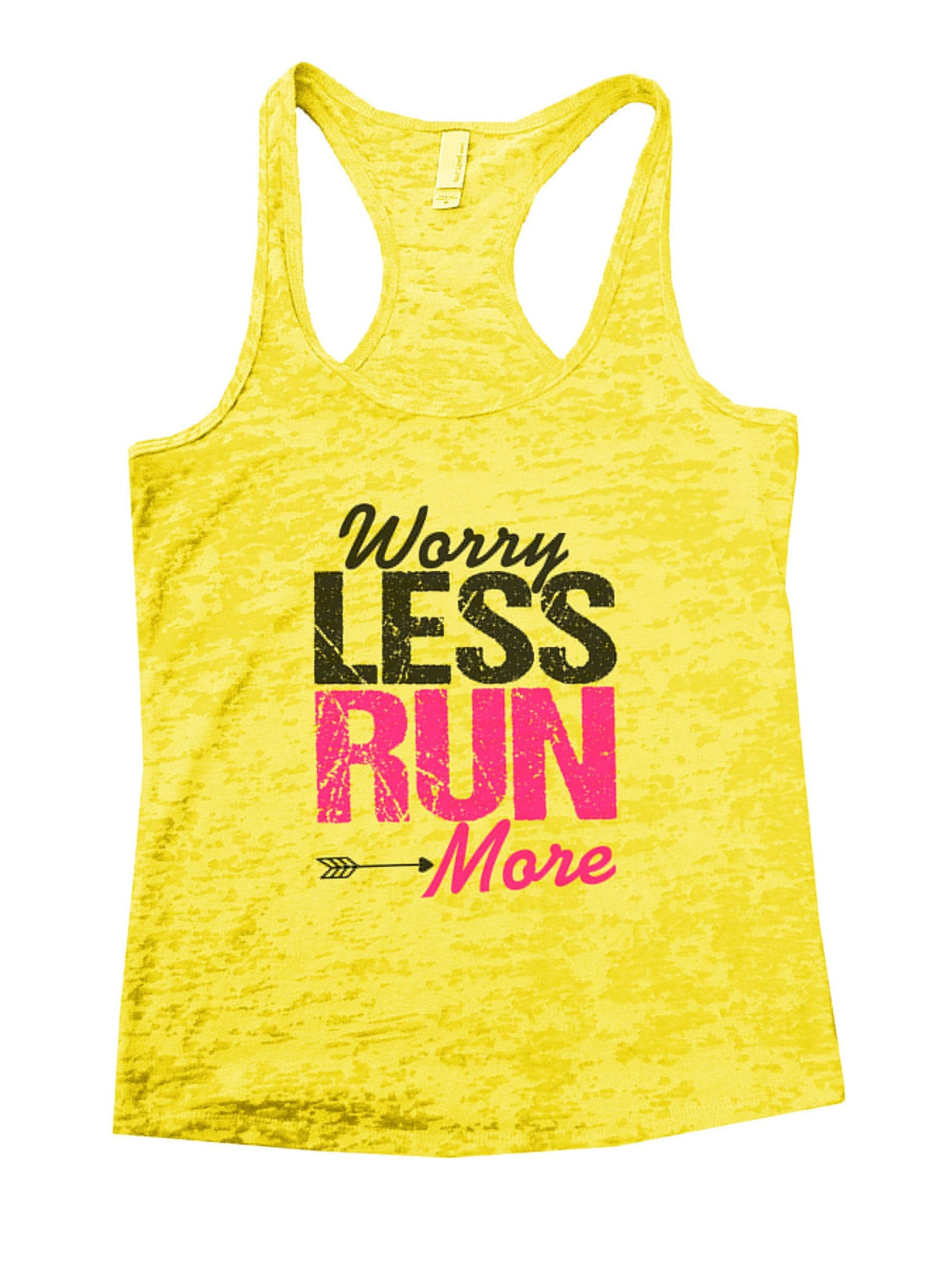 Worry Less Run More Burnout Tank Top By BurnoutTankTops.com - 1019 - Funny Shirts Tank Tops Burnouts and Triblends  - 7