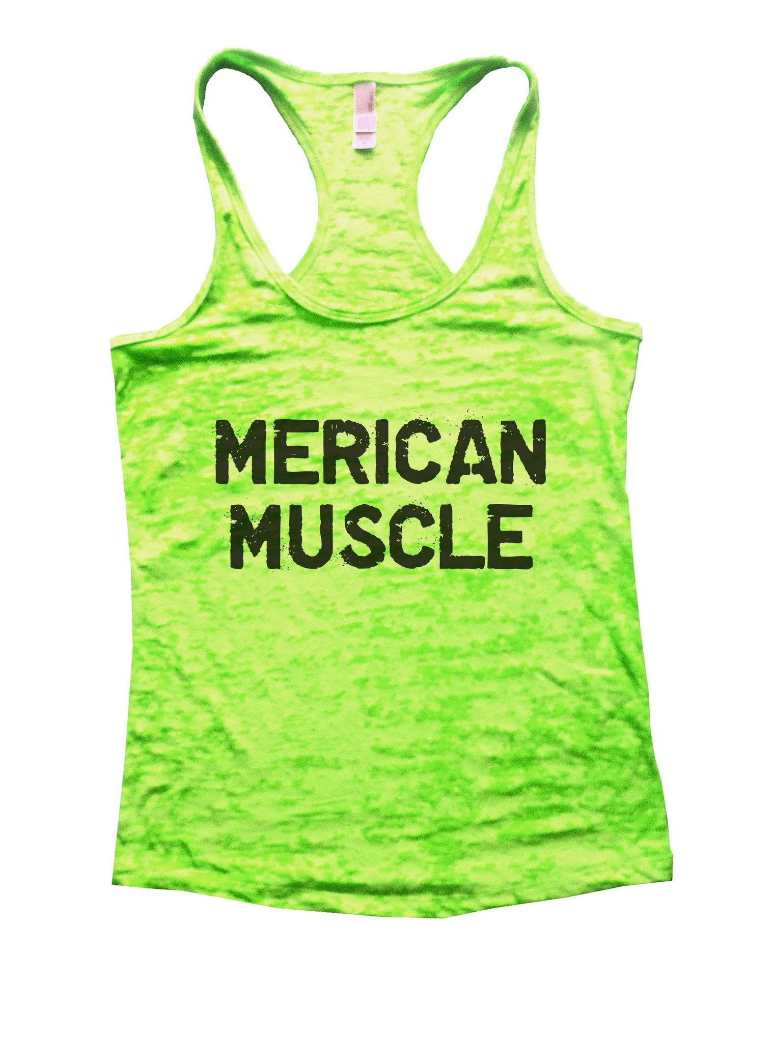 Merican Muscle Burnout Tank Top By BurnoutTankTops.com - 1022 - Funny Shirts Tank Tops Burnouts and Triblends  - 1