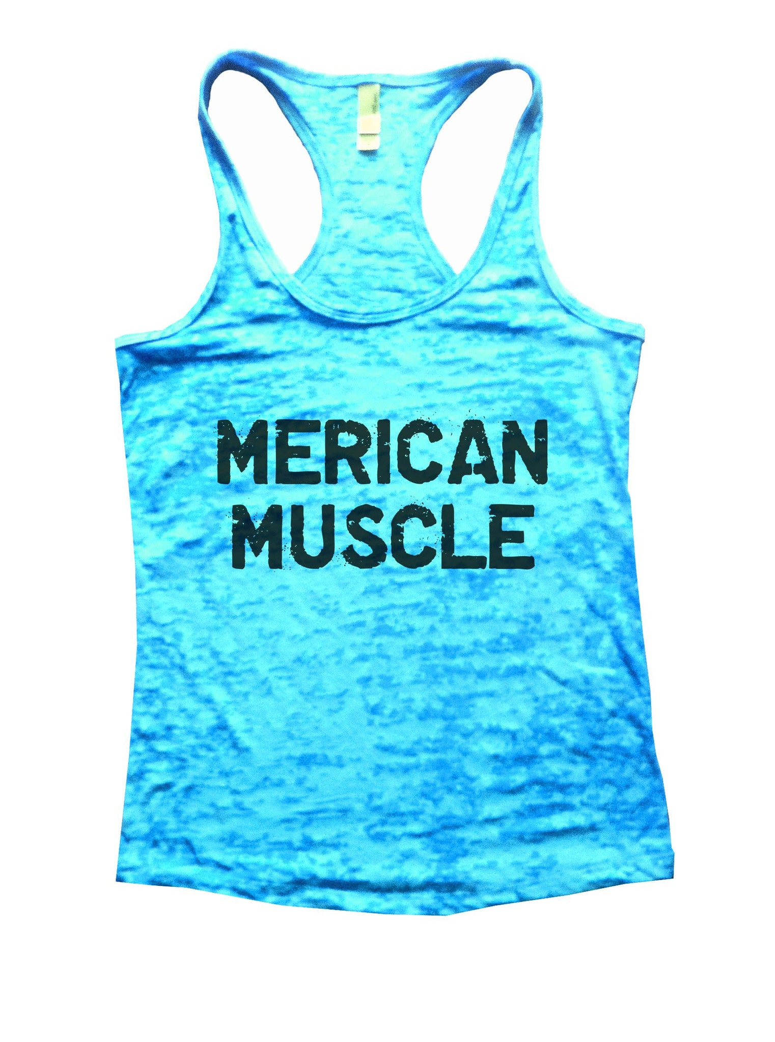 Merican Muscle Burnout Tank Top By BurnoutTankTops.com - 1022 - Funny Shirts Tank Tops Burnouts and Triblends  - 4
