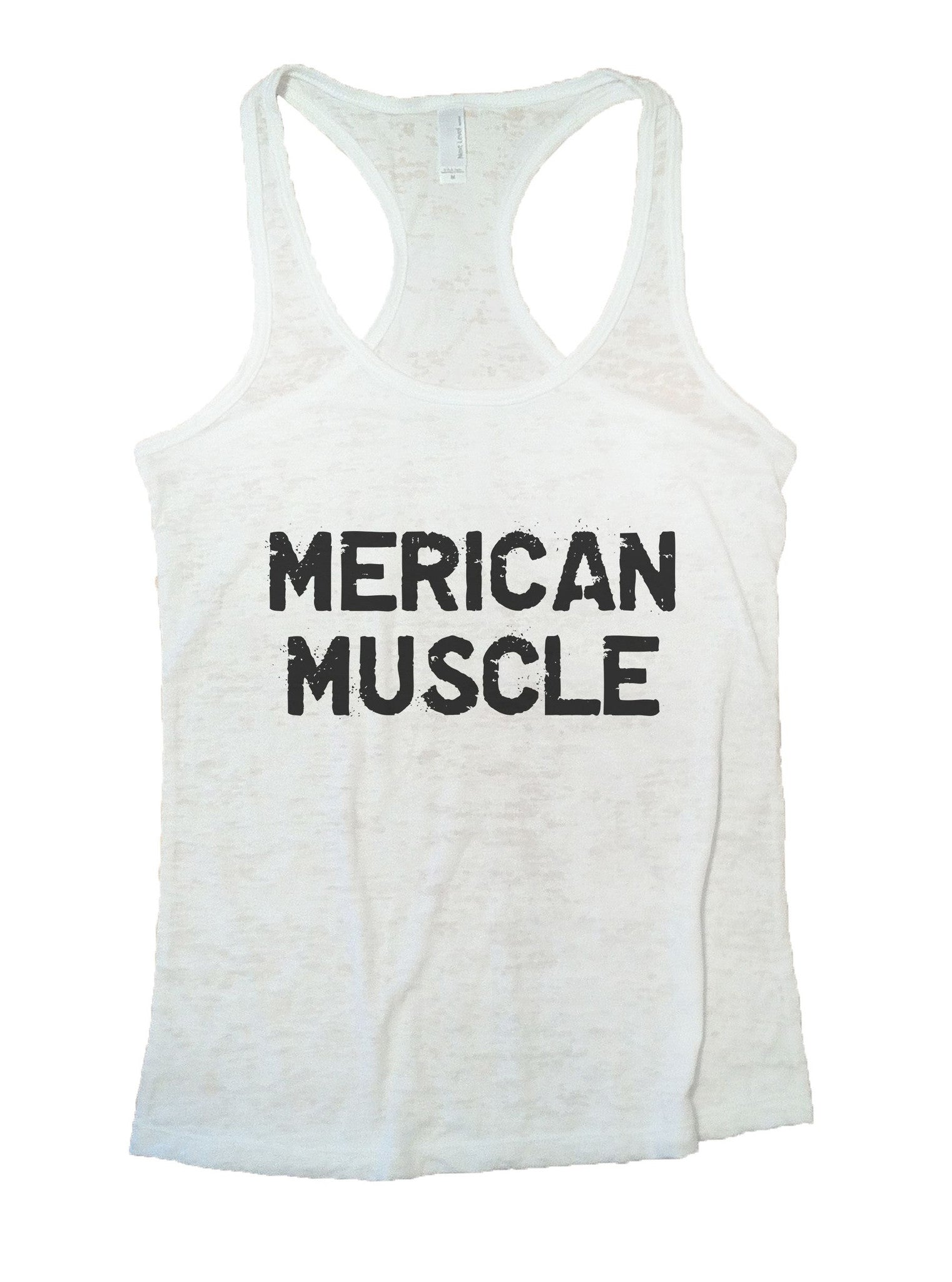 Merican Muscle Burnout Tank Top By BurnoutTankTops.com - 1022 - Funny Shirts Tank Tops Burnouts and Triblends  - 6