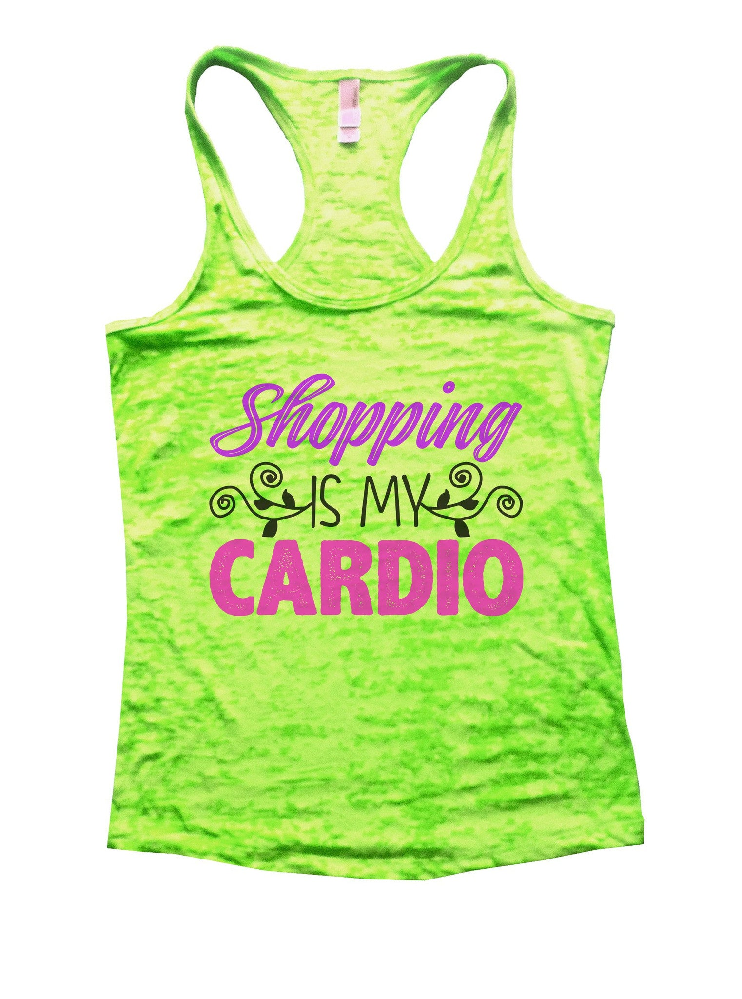 Shopping Is My Cardio Burnout Tank Top By BurnoutTankTops.com - 1025 - Funny Shirts Tank Tops Burnouts and Triblends  - 1