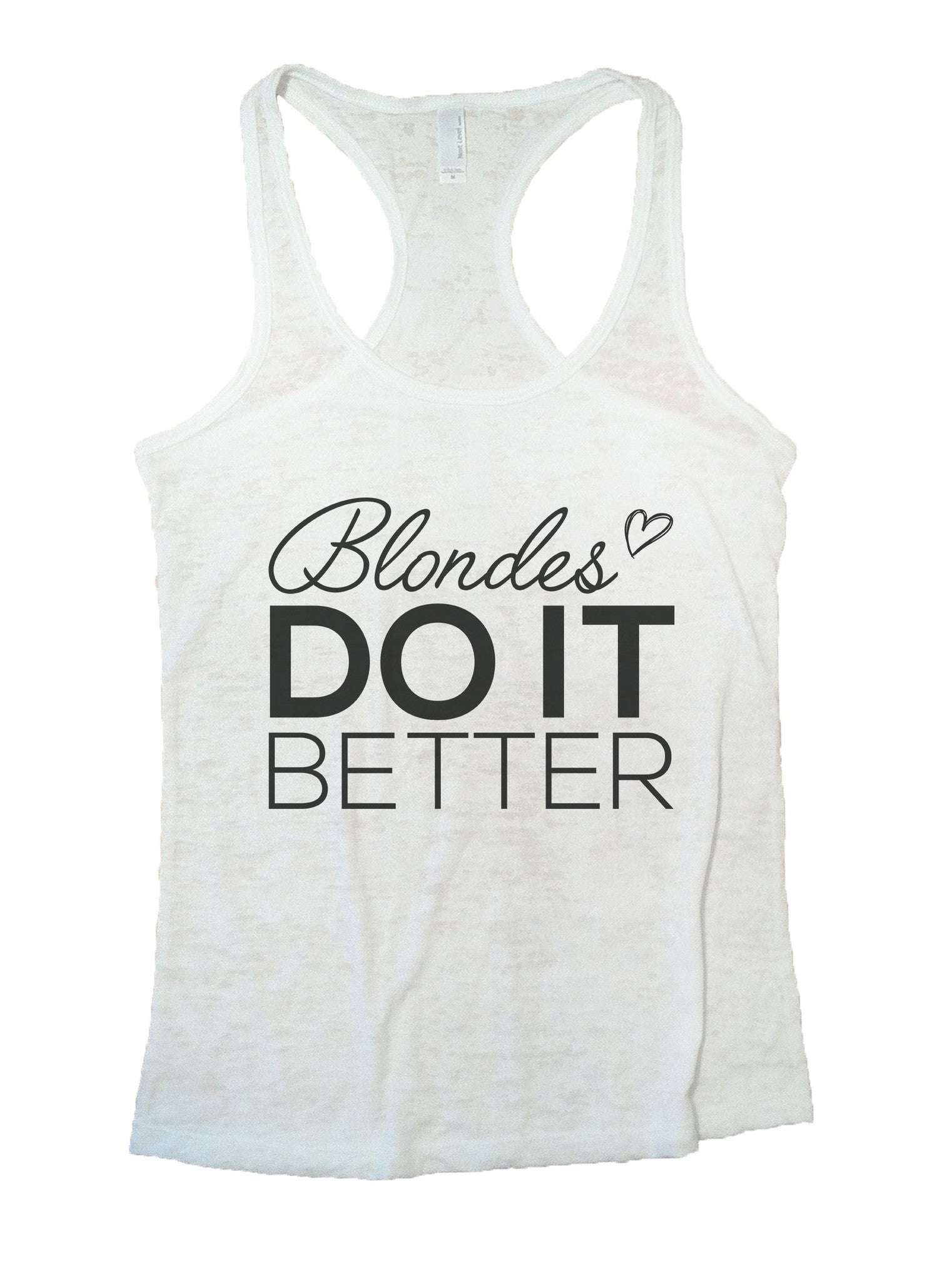 Blondes Do It Better Burnout Tank Top By BurnoutTankTops.com - 1030 - Funny Shirts Tank Tops Burnouts and Triblends  - 6