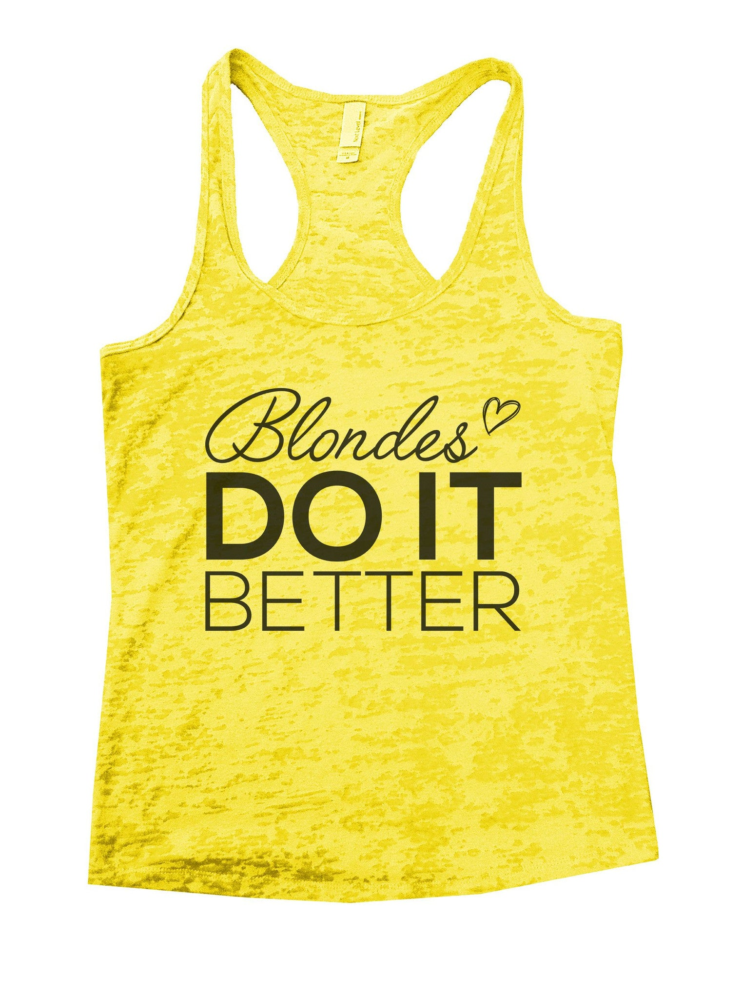 Blondes Do It Better Burnout Tank Top By BurnoutTankTops.com - 1030 - Funny Shirts Tank Tops Burnouts and Triblends  - 7