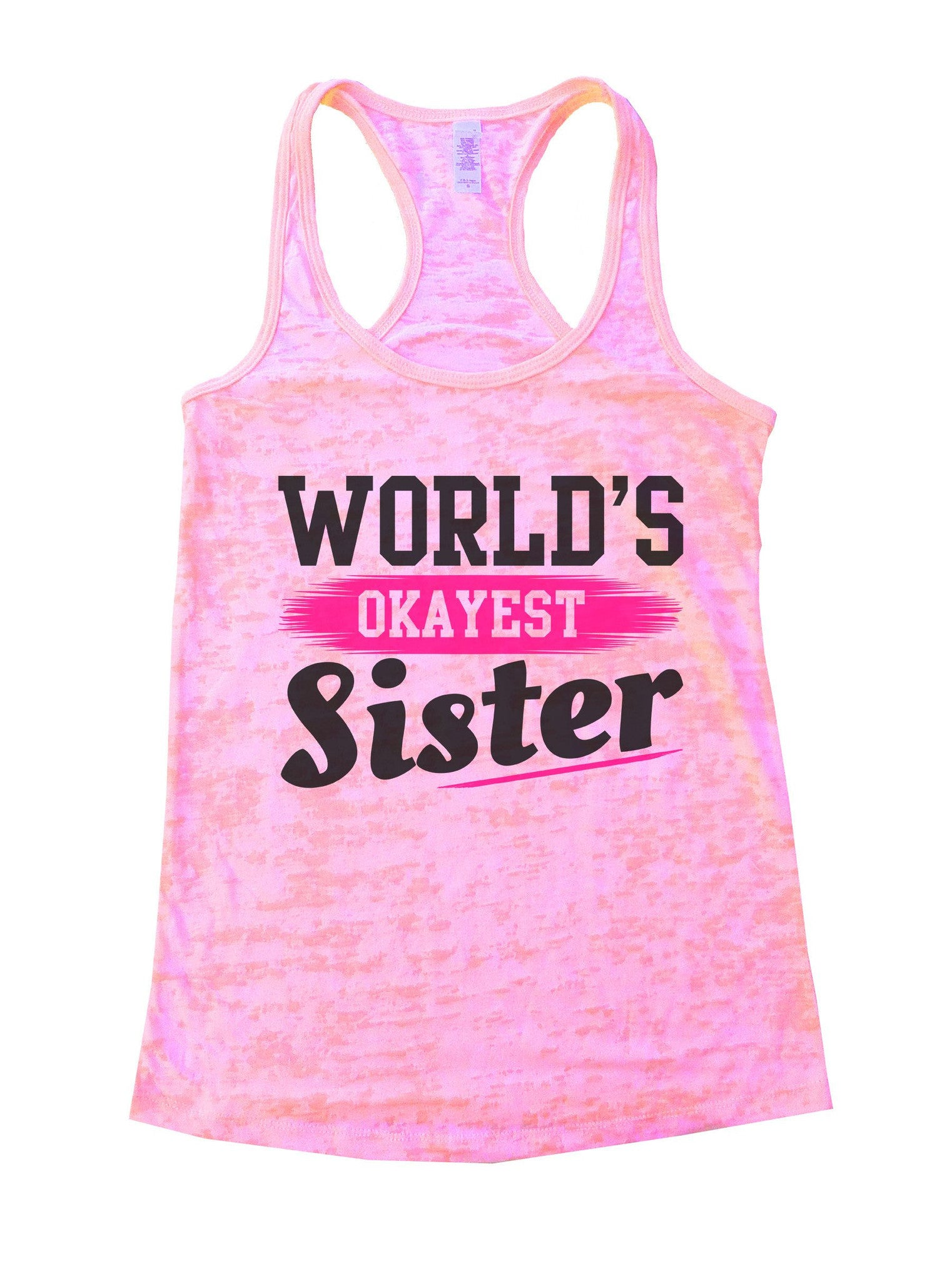 World's Okayest Sister Burnout Tank Top By BurnoutTankTops.com - 1033 - Funny Shirts Tank Tops Burnouts and Triblends  - 2