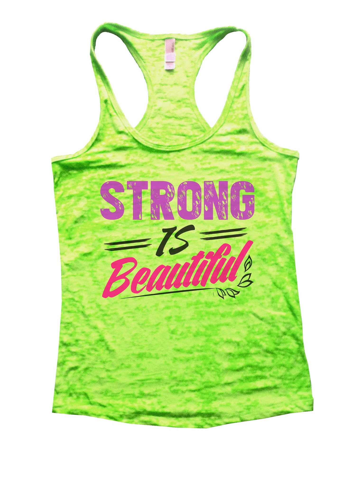 Strong Is Beautiful Burnout Tank Top By BurnoutTankTops.com - 1034 - Funny Shirts Tank Tops Burnouts and Triblends  - 1