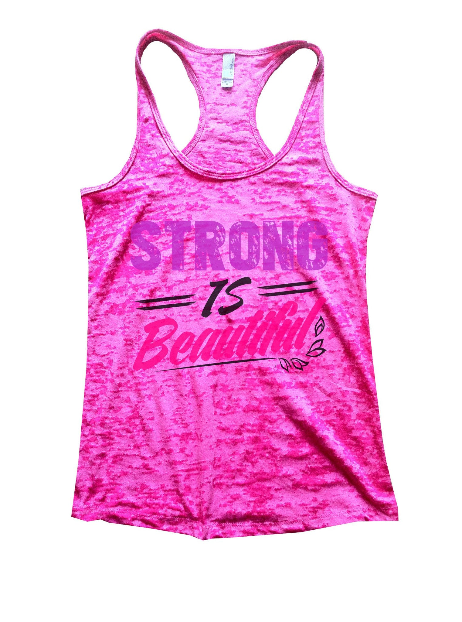 Strong Is Beautiful Burnout Tank Top By BurnoutTankTops.com - 1034 - Funny Shirts Tank Tops Burnouts and Triblends  - 5