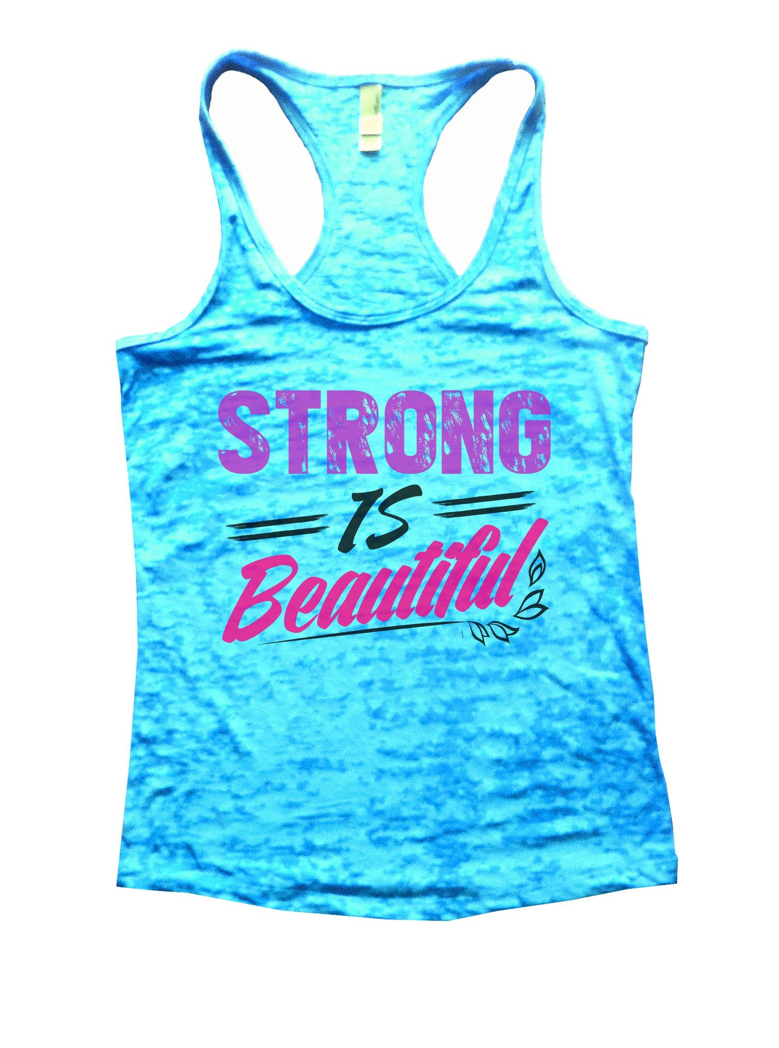 Strong Is Beautiful Burnout Tank Top By BurnoutTankTops.com - 1034 - Funny Shirts Tank Tops Burnouts and Triblends  - 4