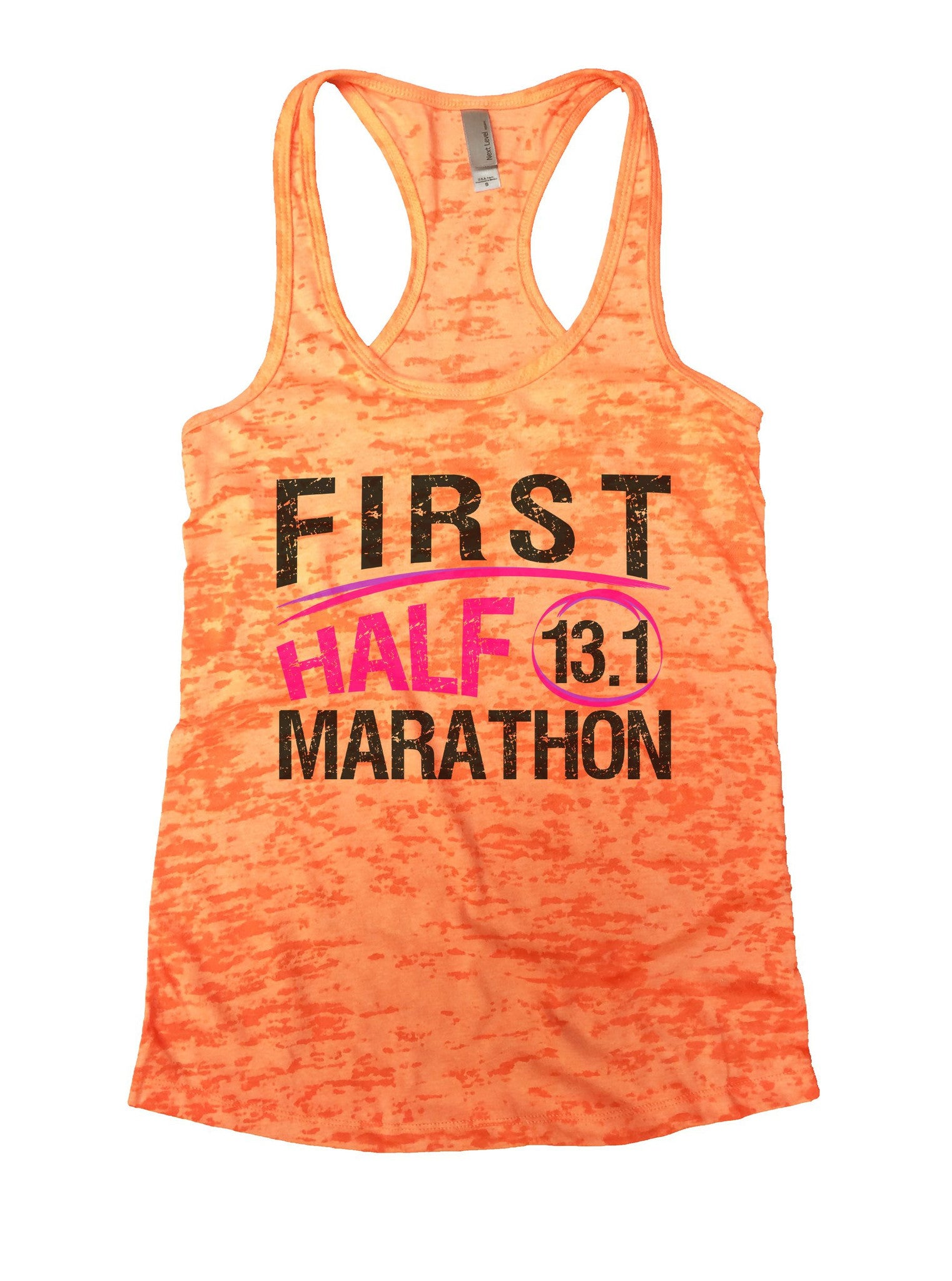 First Half 13.1 Marathon Burnout Tank Top By BurnoutTankTops.com - 1035 - Funny Shirts Tank Tops Burnouts and Triblends  - 3