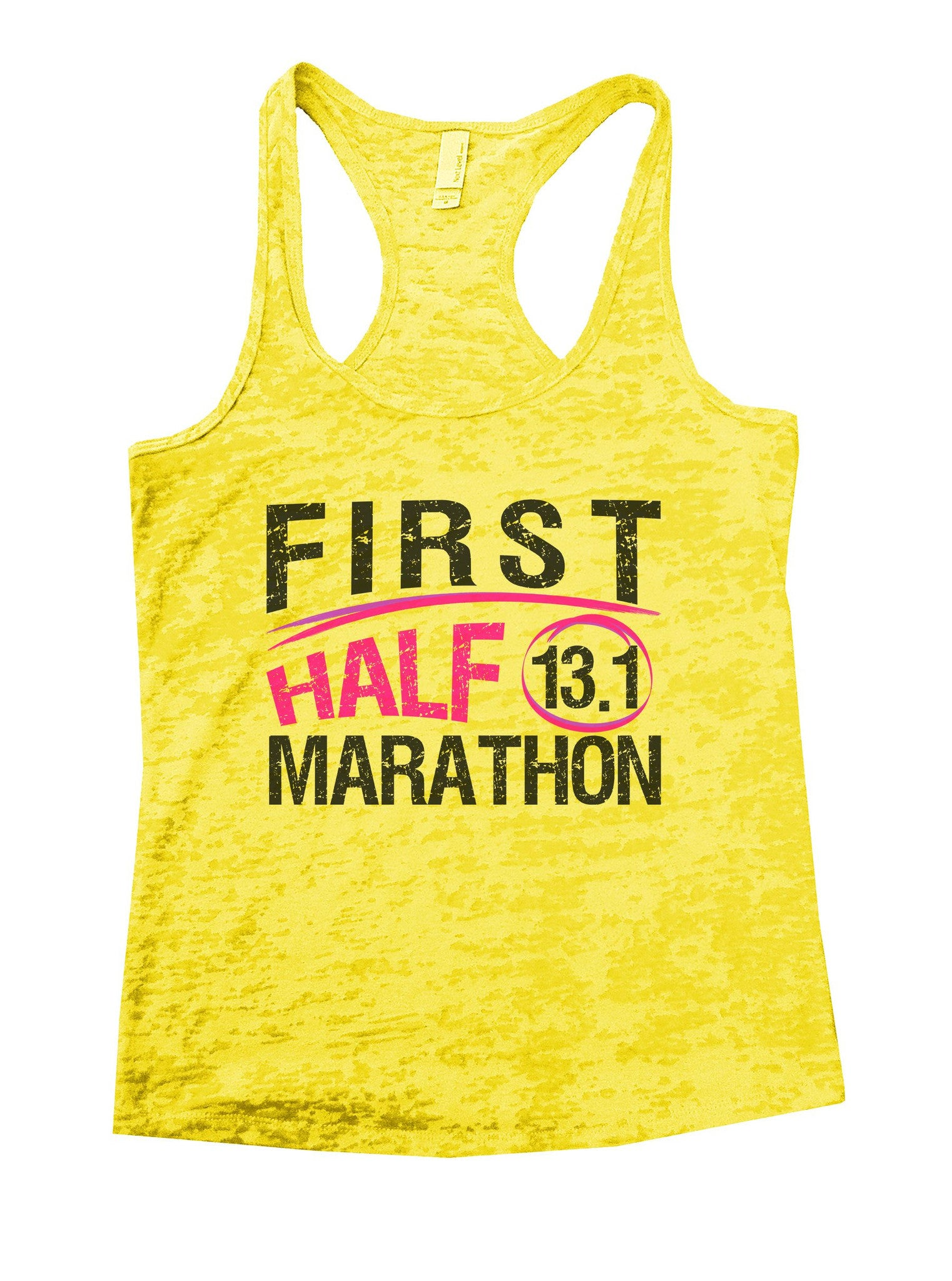 First Half 13.1 Marathon Burnout Tank Top By BurnoutTankTops.com - 1035 - Funny Shirts Tank Tops Burnouts and Triblends  - 7