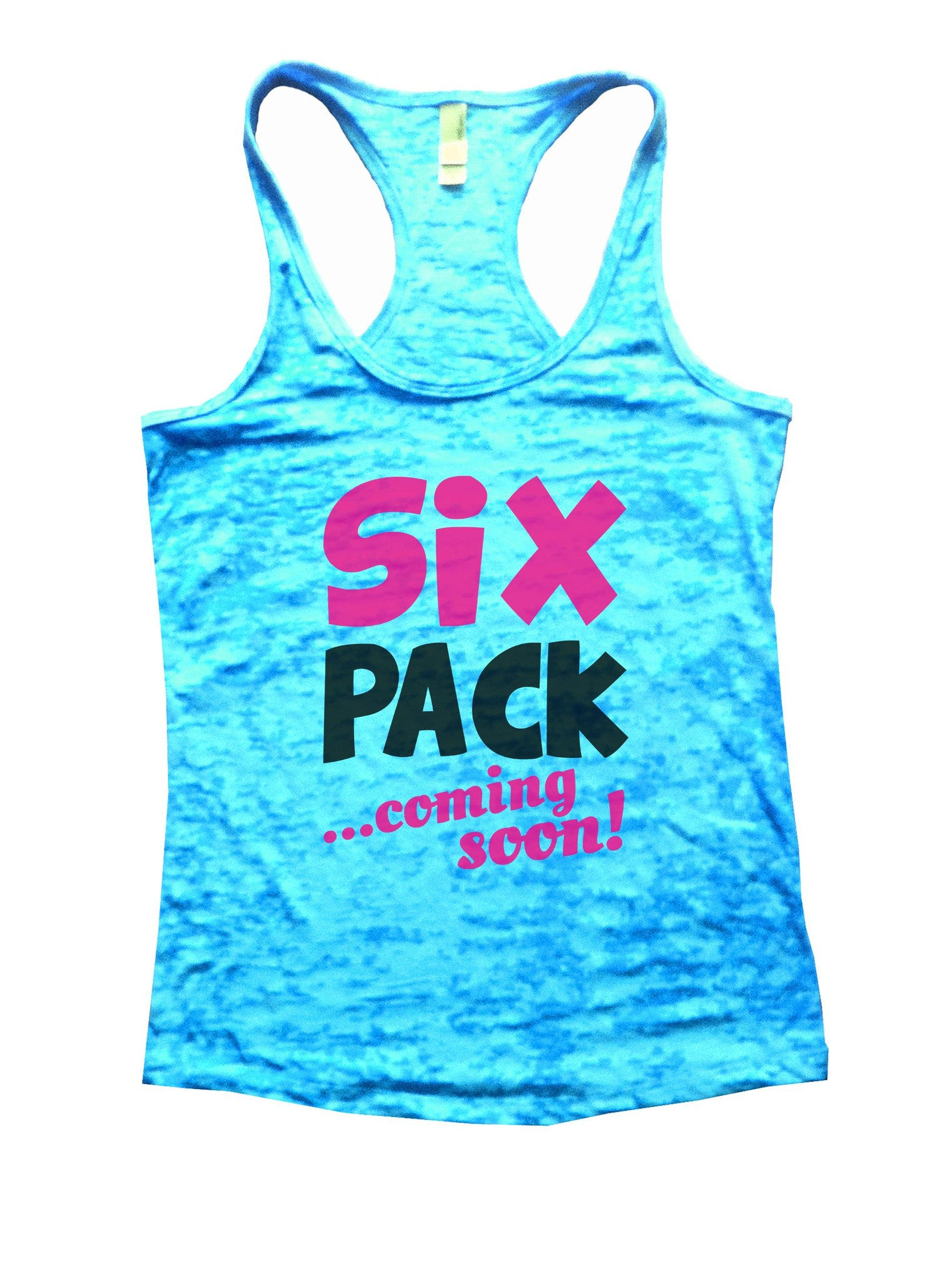 Six Pack Coming Soon Burnout Tank Top By BurnoutTankTops.com - 1038 - Funny Shirts Tank Tops Burnouts and Triblends  - 4