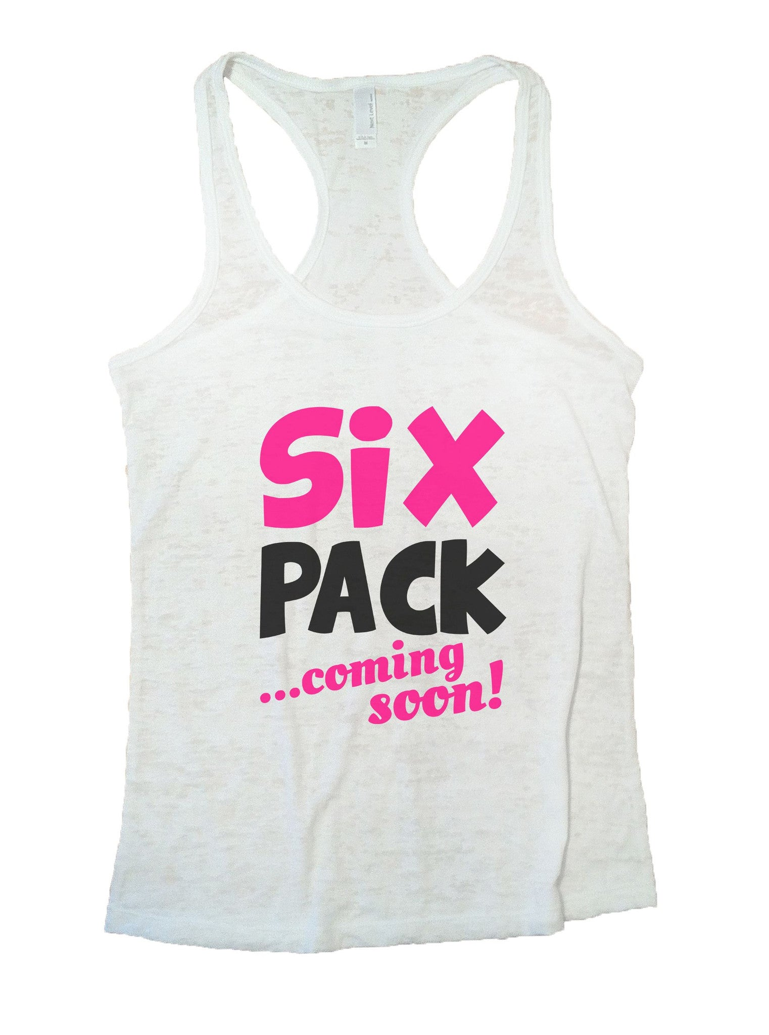 Six Pack Coming Soon Burnout Tank Top By BurnoutTankTops.com - 1038 - Funny Shirts Tank Tops Burnouts and Triblends  - 6
