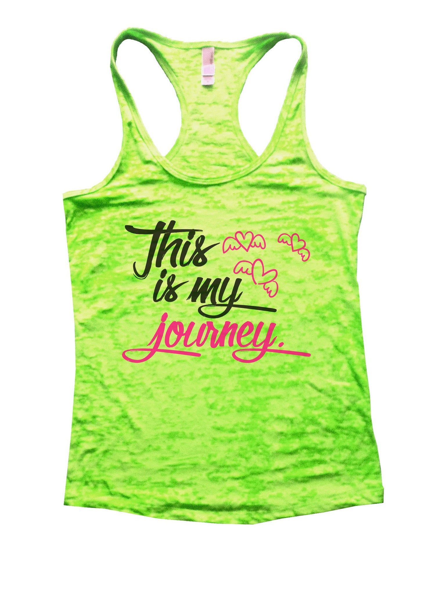This Is My Journey Burnout Tank Top By BurnoutTankTops.com - 1042 - Funny Shirts Tank Tops Burnouts and Triblends  - 1