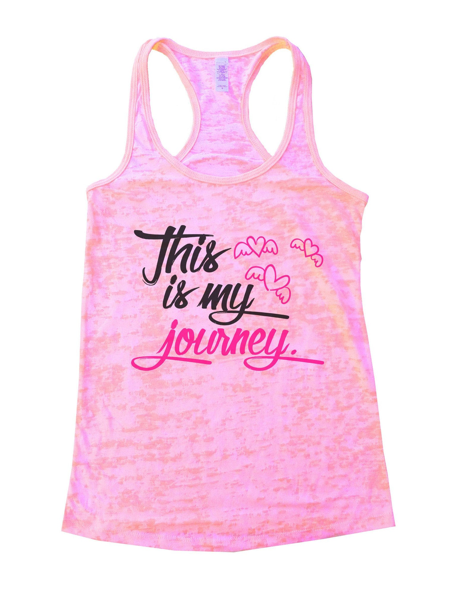This Is My Journey Burnout Tank Top By BurnoutTankTops.com - 1042 - Funny Shirts Tank Tops Burnouts and Triblends  - 2