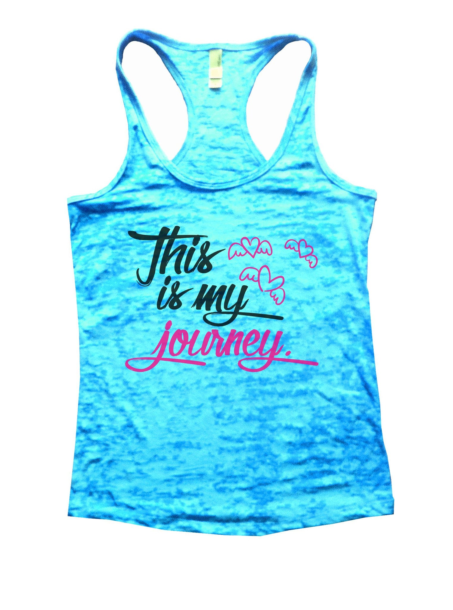This Is My Journey Burnout Tank Top By BurnoutTankTops.com - 1042 - Funny Shirts Tank Tops Burnouts and Triblends  - 4