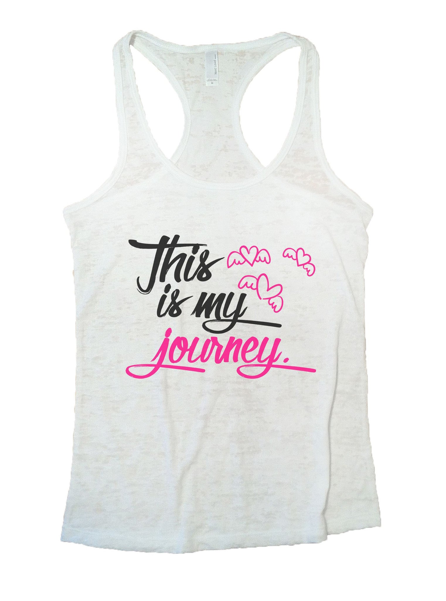 This Is My Journey Burnout Tank Top By BurnoutTankTops.com - 1042 - Funny Shirts Tank Tops Burnouts and Triblends  - 6