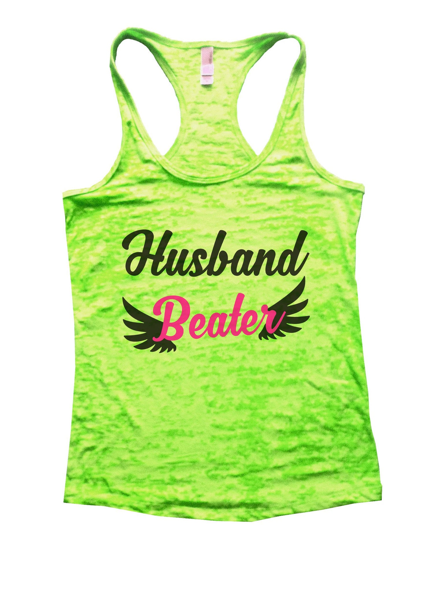 Husband Beater Burnout Tank Top By BurnoutTankTops.com - 1067 - Funny Shirts Tank Tops Burnouts and Triblends  - 1