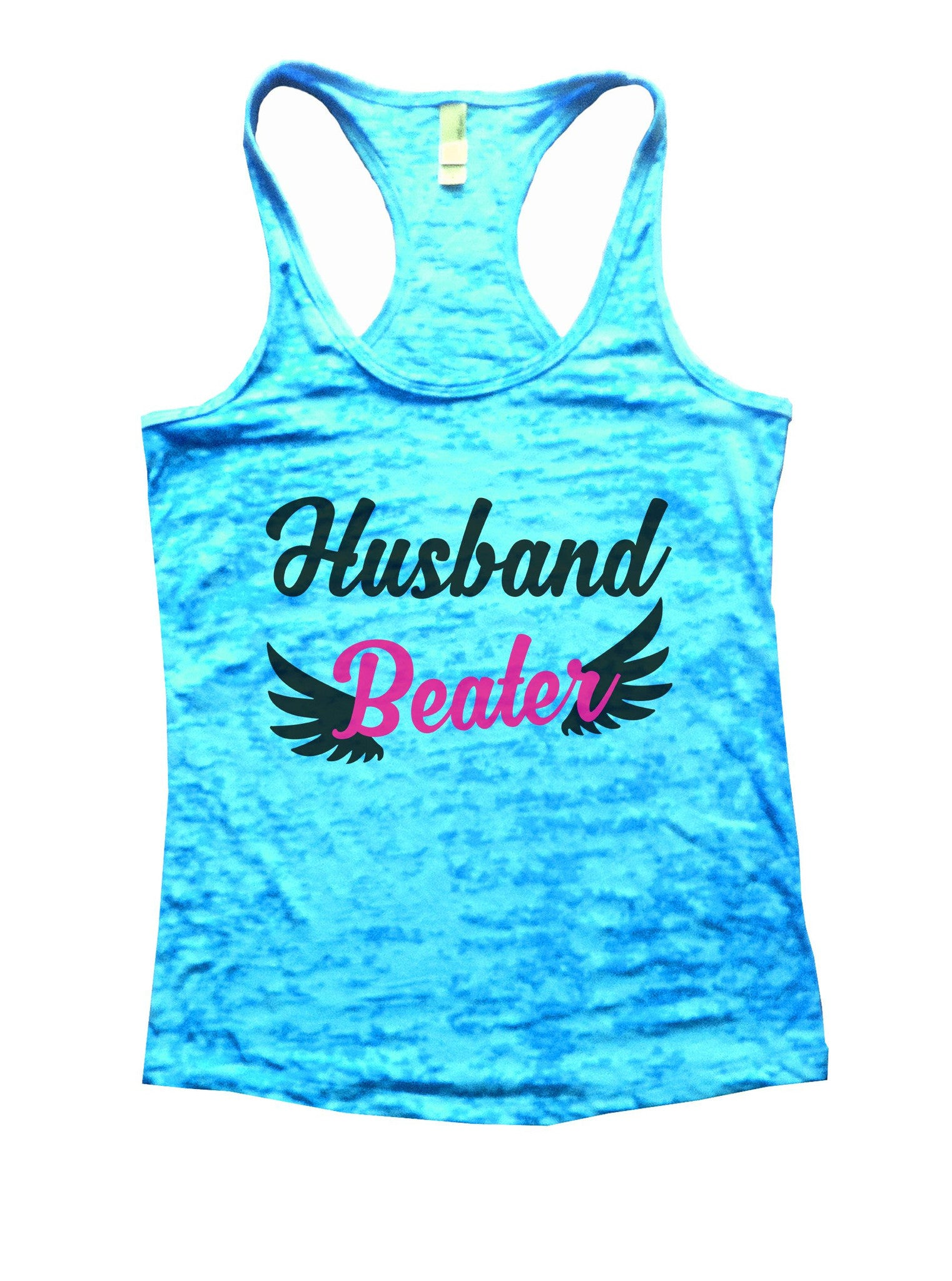 Husband Beater Burnout Tank Top By BurnoutTankTops.com - 1067 - Funny Shirts Tank Tops Burnouts and Triblends  - 4