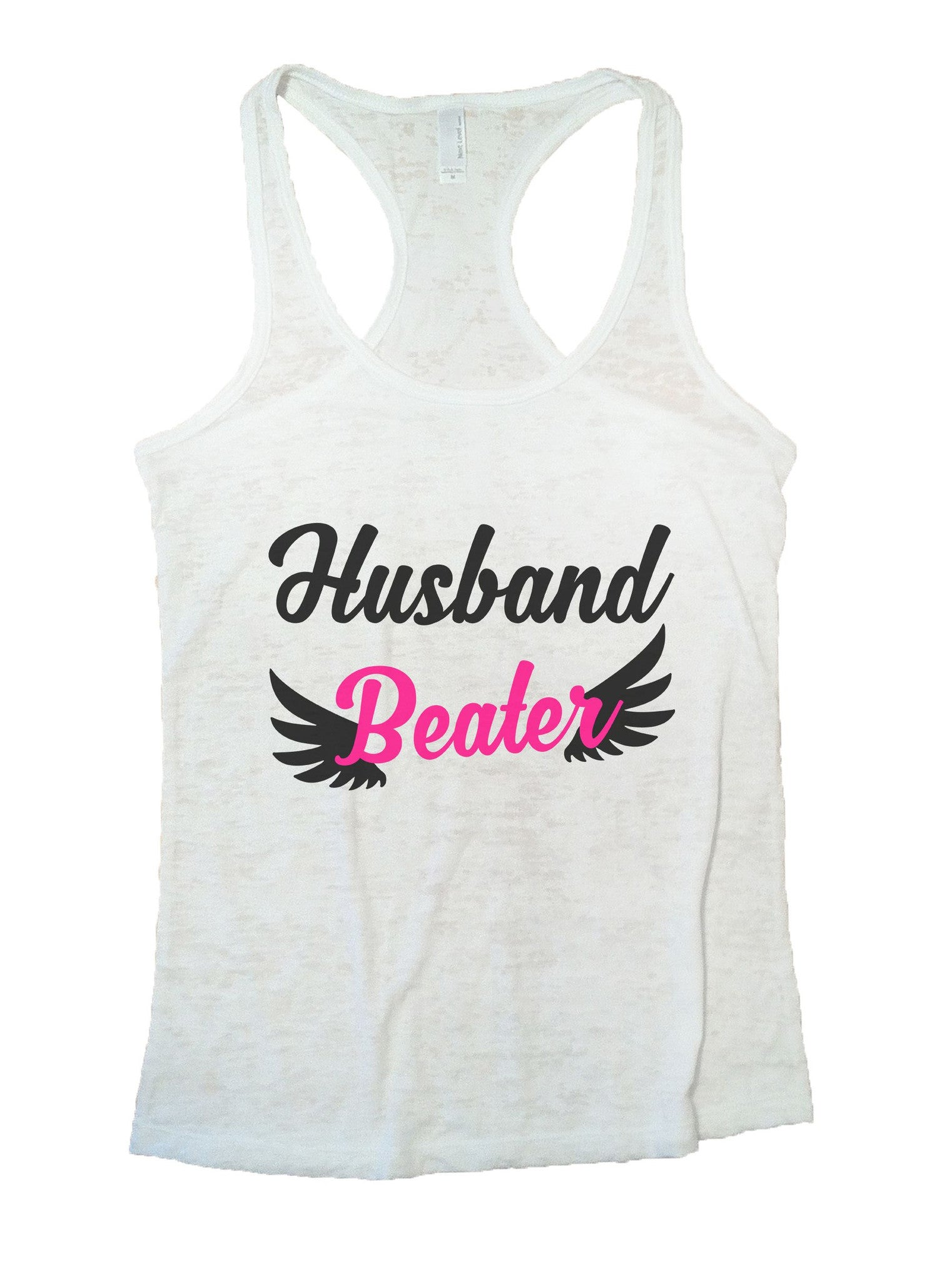 Husband Beater Burnout Tank Top By BurnoutTankTops.com - 1067 - Funny Shirts Tank Tops Burnouts and Triblends  - 6