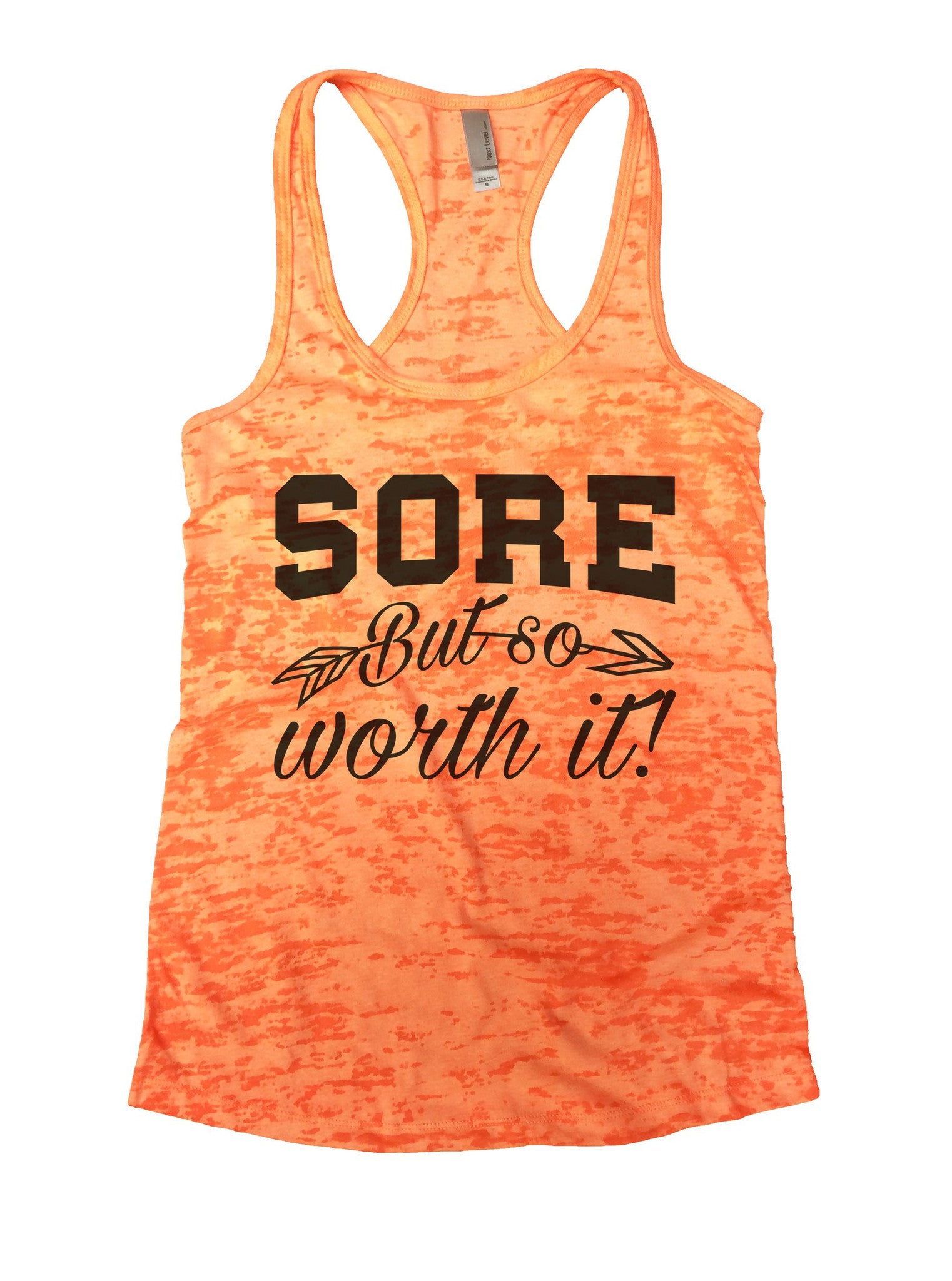 Sore But So Worth It! Burnout Tank Top By BurnoutTankTops.com - 1070 - Funny Shirts Tank Tops Burnouts and Triblends  - 3