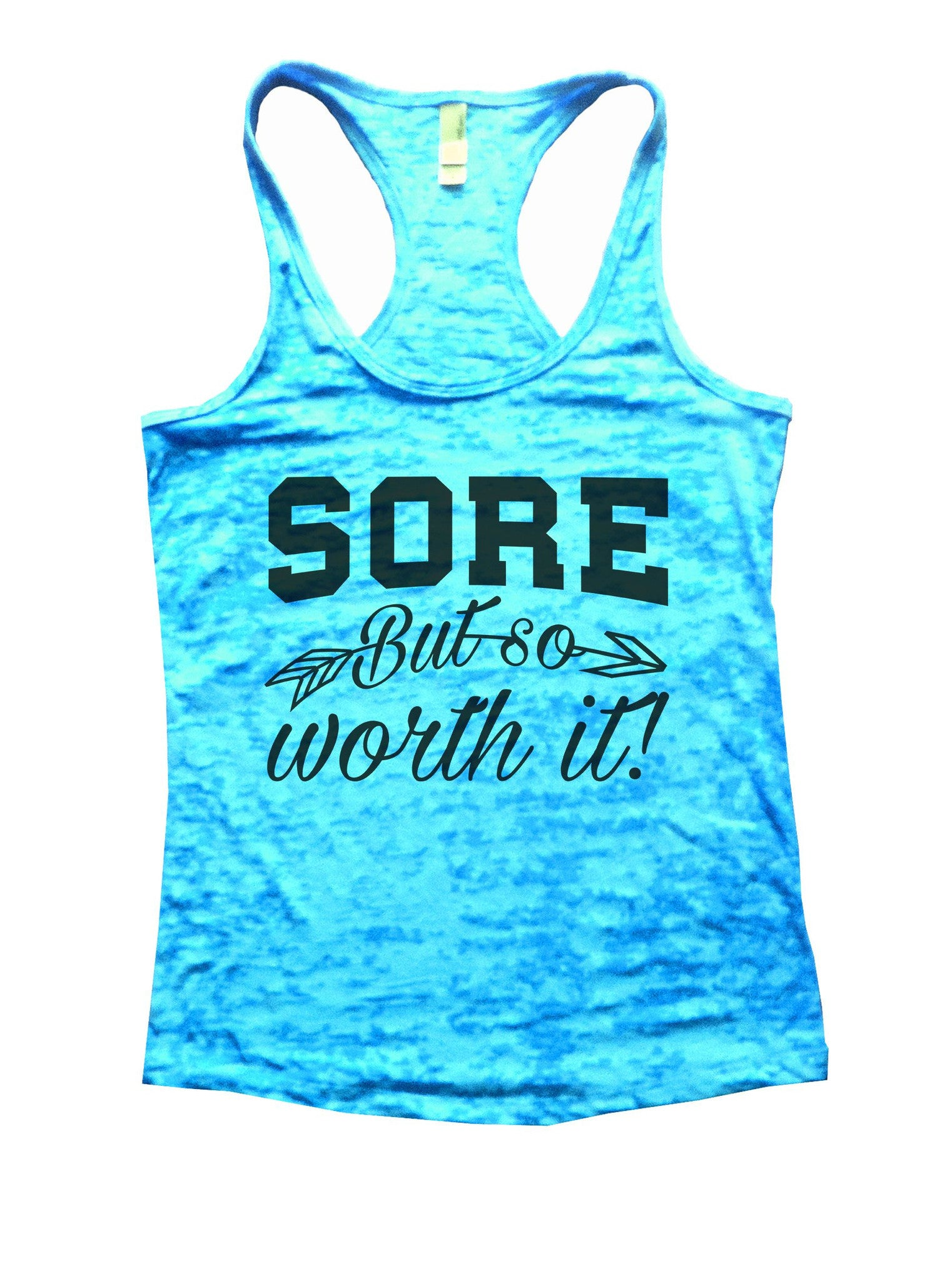 Sore But So Worth It! Burnout Tank Top By BurnoutTankTops.com - 1070 - Funny Shirts Tank Tops Burnouts and Triblends  - 4