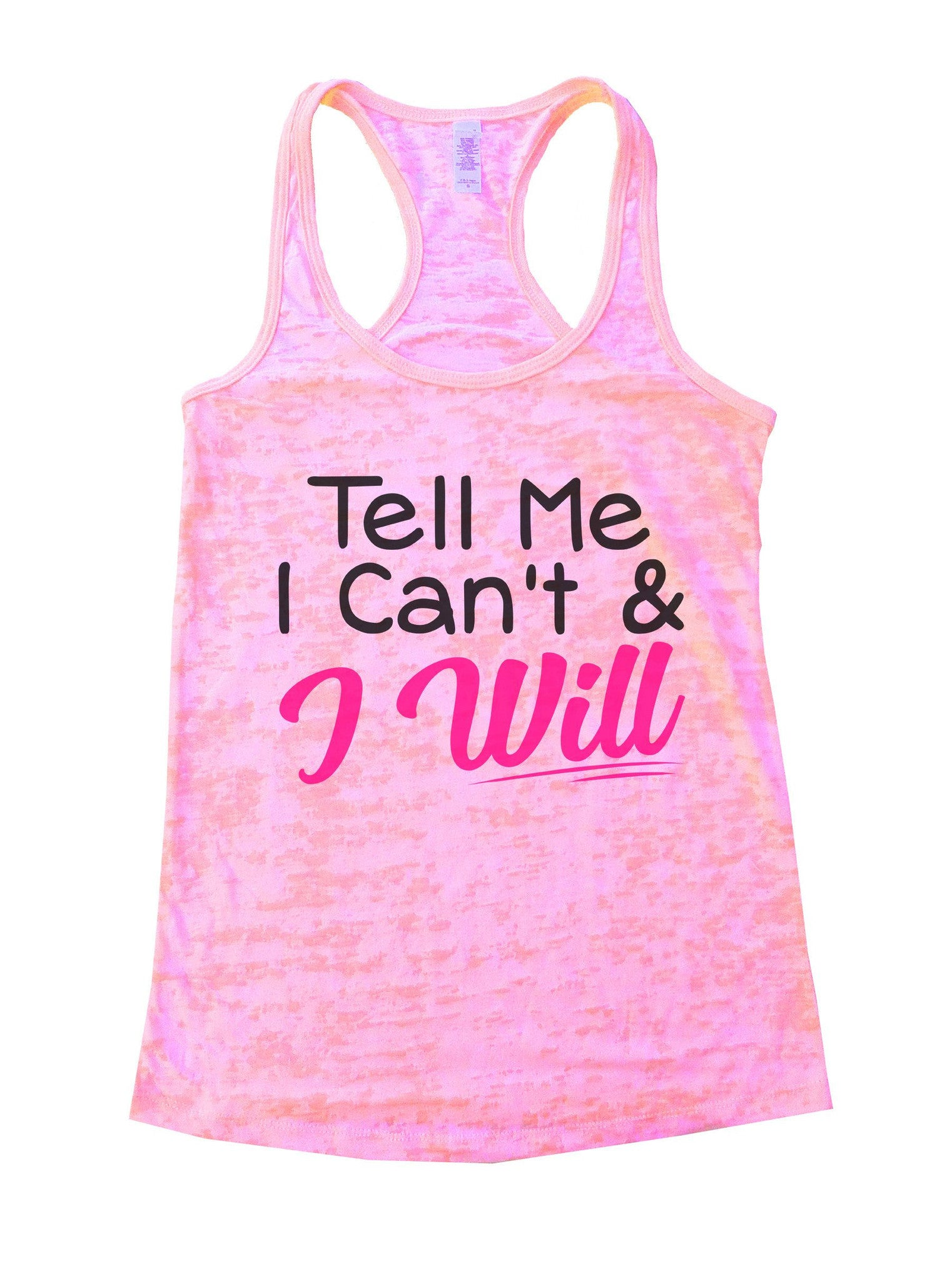 Tell Me I Can't & I Will Burnout Tank Top By BurnoutTankTops.com - 1071 - Funny Shirts Tank Tops Burnouts and Triblends  - 2