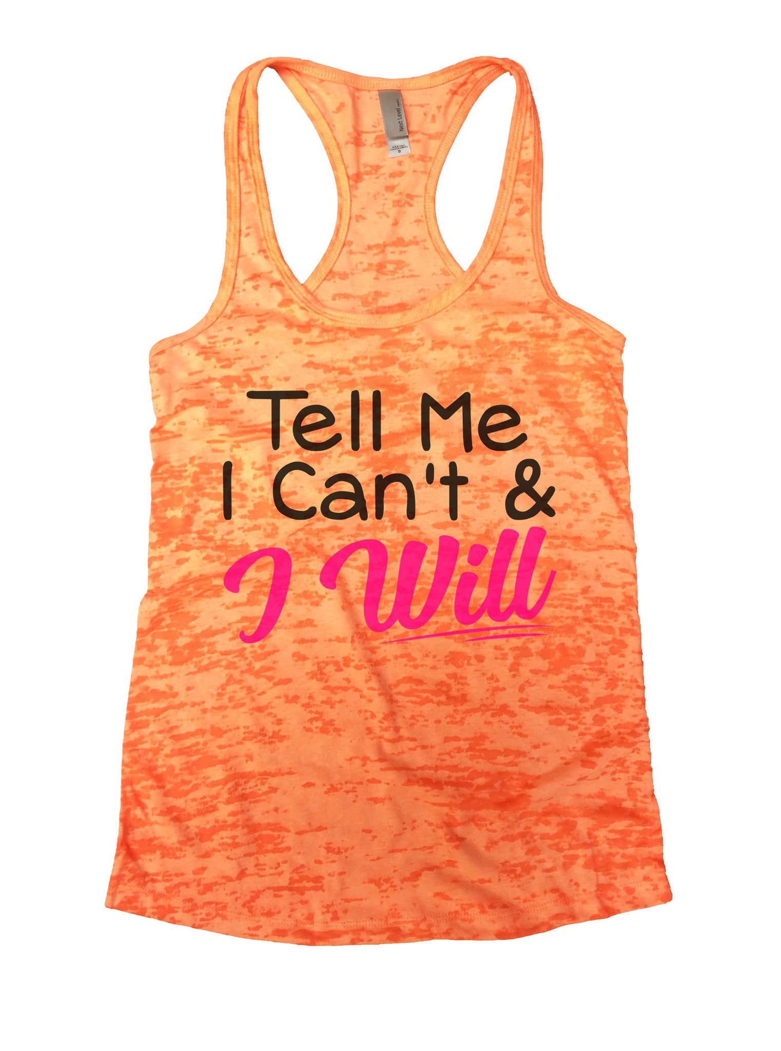 Tell Me I Can't & I Will Burnout Tank Top By BurnoutTankTops.com - 1071 - Funny Shirts Tank Tops Burnouts and Triblends  - 3