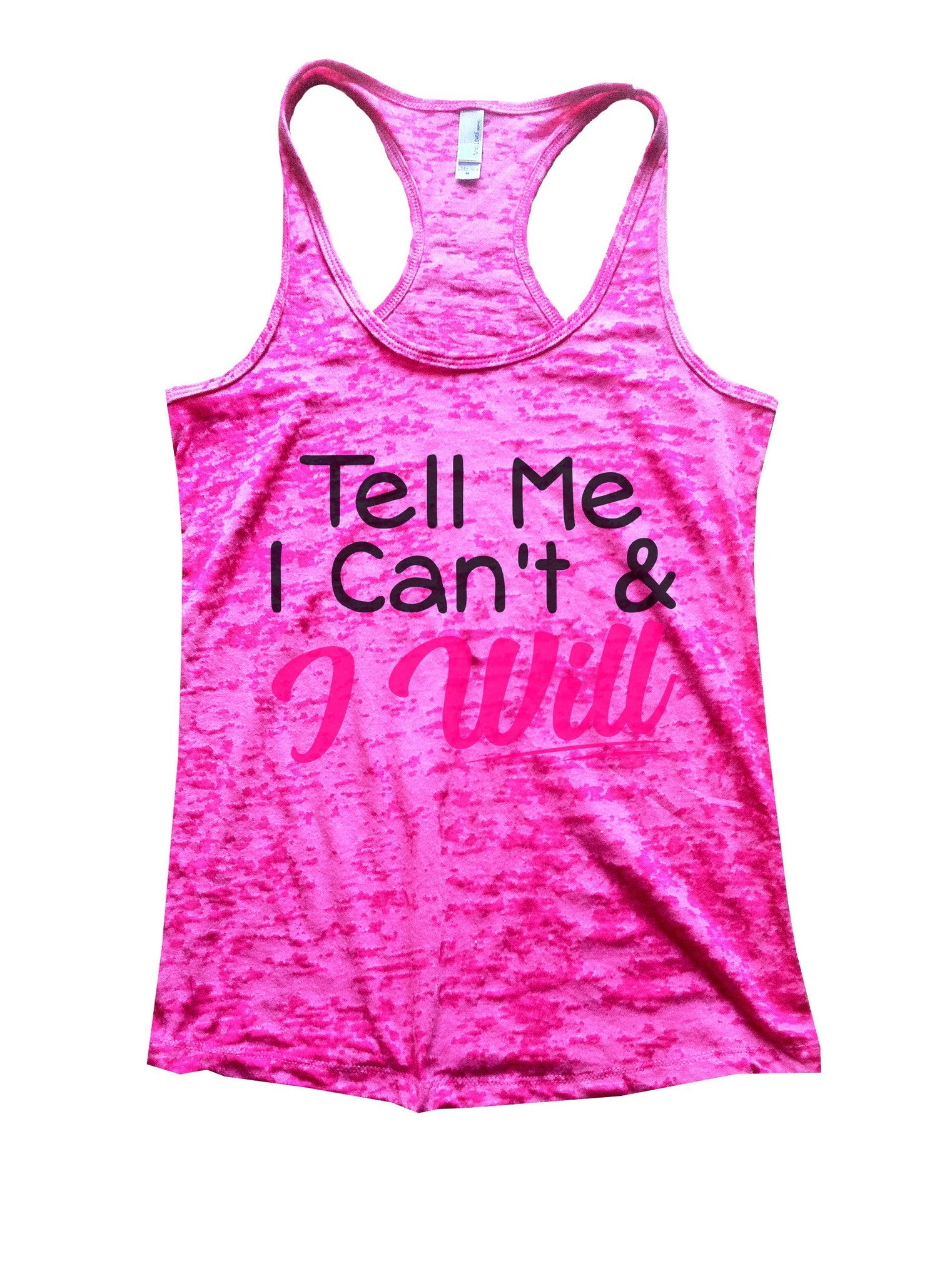 Tell Me I Can't & I Will Burnout Tank Top By BurnoutTankTops.com - 1071 - Funny Shirts Tank Tops Burnouts and Triblends  - 5