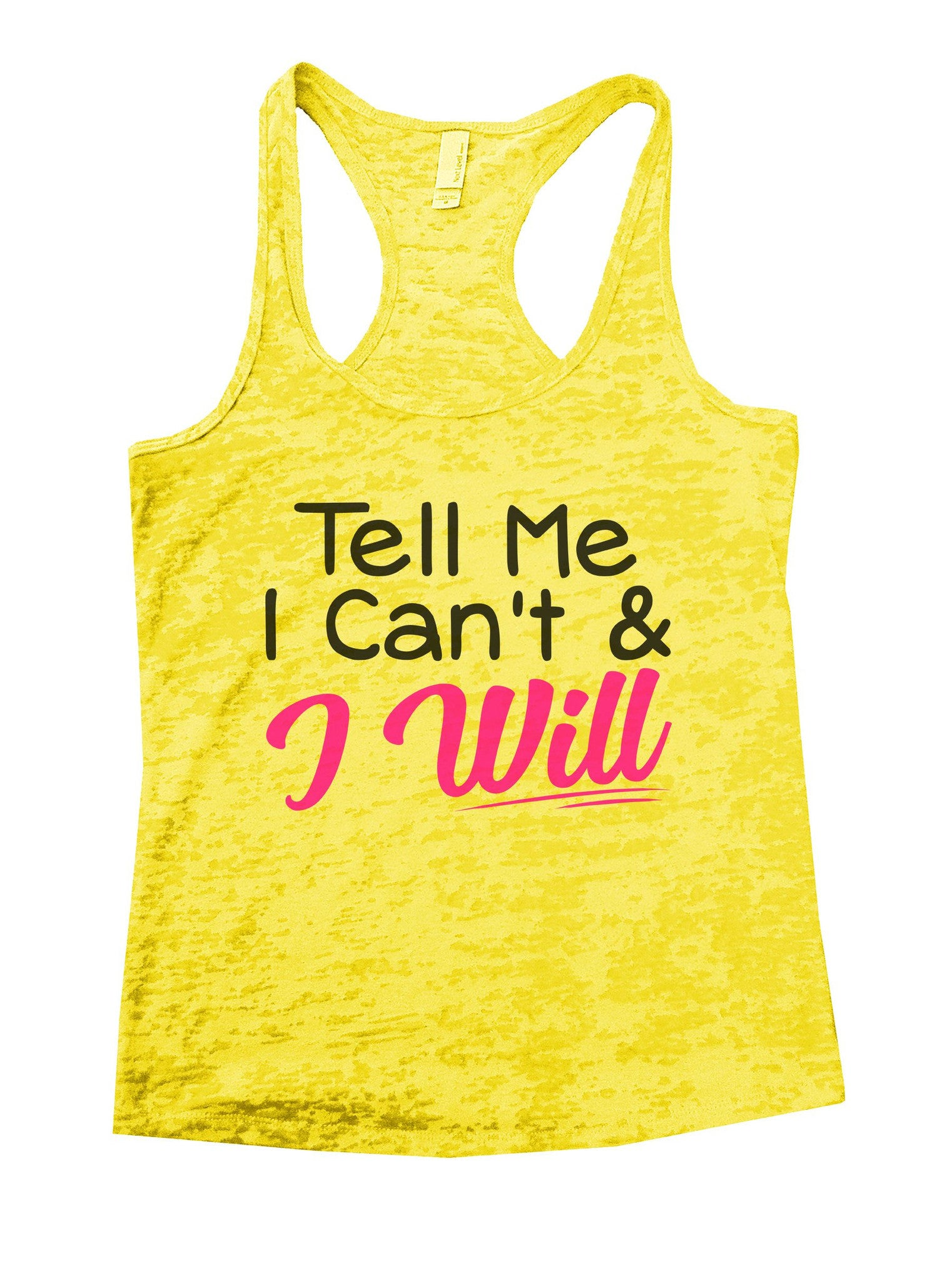 Tell Me I Can't & I Will Burnout Tank Top By BurnoutTankTops.com - 1071 - Funny Shirts Tank Tops Burnouts and Triblends  - 7